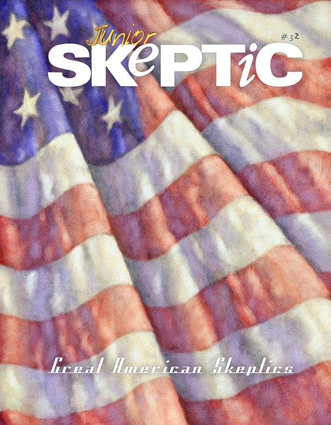 Junior Skeptic 32: Great American Skeptics