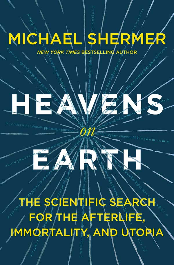 Heavens on Earth (autographed paperback), by Dr. Michael Shermer (cover)