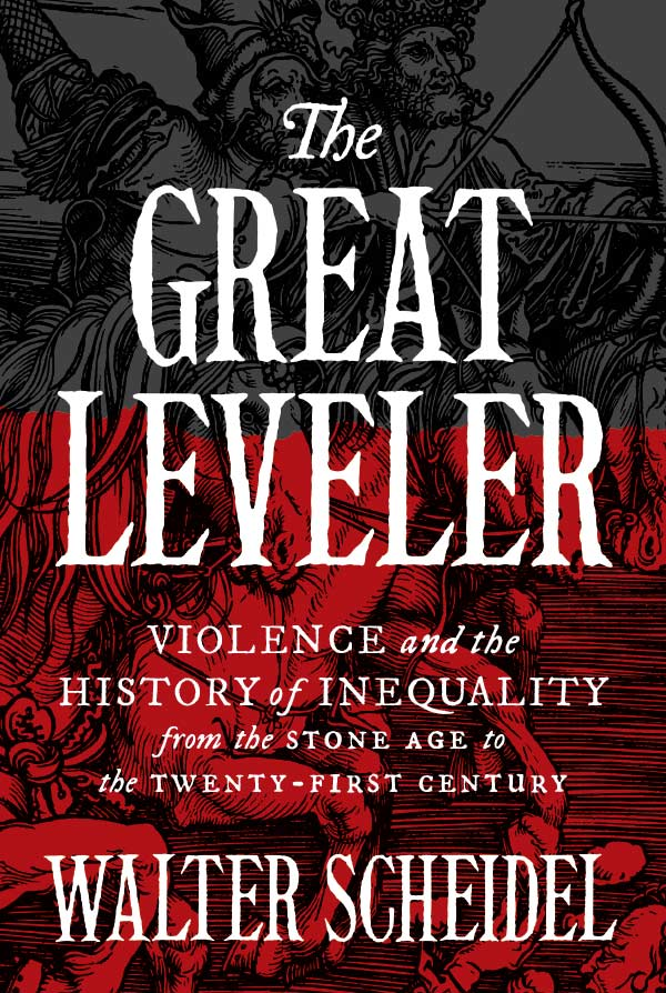 The Great Leveler: Violence and the History of Inequality from the Stone Age to the Twenty-First Century (cover)