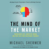 The Mind of the Market (abridged audio presentation), by Michael Shermer
