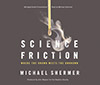 Science Friction (abridged audio presentation), by Michael Shermer