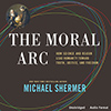 The+Moral+Arc+%28unabridged+audio+presentation%29%2C+by+Dr.+Michael+Shermer