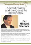 Altered States and the Quest for Immortality, by Michael Shermer