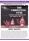 The Christmas Star: Science and Religion in the Modern Age, by John Mosley