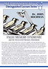 False Memory Syndrome and the Recovered Memory Movement, by Dr. John Hochman