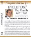 Evolution%3F+The+Fossils+Say+Yes%21+by+Dr.+Donald+Prothero