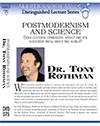 Postmodernism and Science, by Dr. Tony Rothman