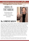 Hiding in the Mirror: The Mysterious Allure of Extra Dimensions, by Dr. Lawrence Krauss