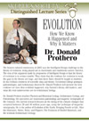 Evolution: How We Know it Happened & Why it Matters, by Dr. Donald Prothero