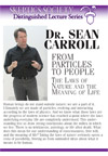 From Particles to People, <br /> by Dr. Sean M. Carroll