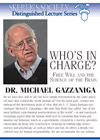 Free Will and the Science of the Brain, by Dr. Michael Gazzaniga