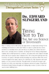 Trying Not to Try: The Art and Science of Spontaneity, by Dr. Edward Slingerland