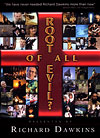 Root of All Evil? The Original Program, by Richard Dawkins