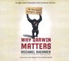Why Darwin Matters (abridged audio presentation), by Michael Shermer