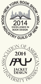 Winner 2014 Book Industry Guild of NY and Association of American University Presses