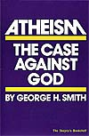Atheism: The Case Against God, by George Smith