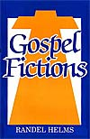 Gospel Fictions, by Randel Helms