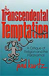 Transcendental Temptation, by Paul Kurtz
