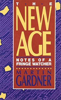 The New Age: Notes of a Fringe Watcher, by Martin Gardner