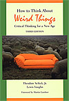 How to Think About Weird Things, by Theordore Schick Jr. and Lewis Vaughn