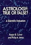 Astrology: True or False?, by Roger Culver and Philip Lanna