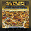 Why People Believe Weird Things (abridged audio presentation), by Michael Shermer