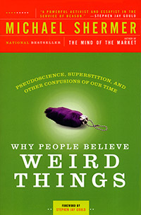 Why People Believe Weird Things, by Michael Shermer