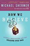 How We Believe (2nd ed. paperback), by Michael Shermer