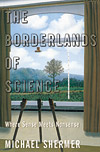 The Borderlands of Science, by Michael Shermer