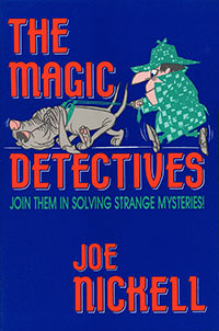 The Magic Detectives, by Joe Nickell