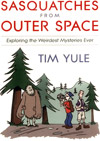 Sasquatches From Outer Space, by Tim Yule
