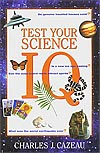 Test Your Science IQ, by Charles Cazeau