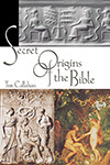 Secret Origins of the Bible (hardback), by Tim Callahan