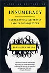Innumeracy: Mathematical Illiteracy and Its Consequences, by John Paulos