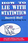 How to Lie with Statistics, by Darrell Huff