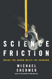 Science Friction, by Michael Shermer