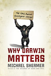 Why Darwin Matters: The Case Against Intelligent Design, by Michael Shermer