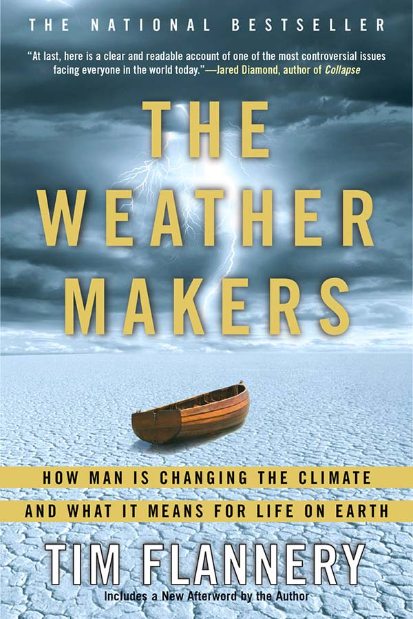 The Weather Makers: How Man Is Changing the Climate and What It Means for Life on Earth (cover)