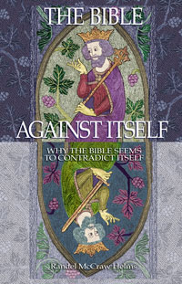 The Bible Against Itself (paperback), by Randel Helms