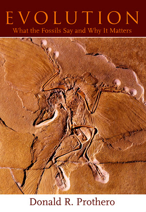 Evolution: What the Fossils Say and Why it Matters, by Donald Prothero