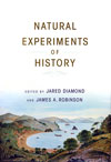 Natural Experiments of History, edited by Jared Diamond and James Robinson