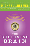 The Believing Brain (paperback), <br /> by Dr. Michael Shermer