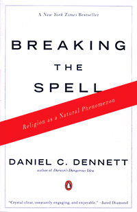 Breaking+the+Spell%3A+Religion+as+a+Natural+Phenomenon%2C+by+Dr.+Daniel+Dennett