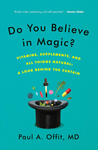 Do You Believe in Magic? by Paul A. Offit, M.D.