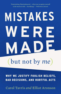 Mistakes Were Made (but not by me), by Carol Tavris