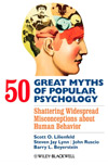 50 Great Myths of Popular Psychology, by Lilienfeld, Lynn, Ruscio, and Beyerstein