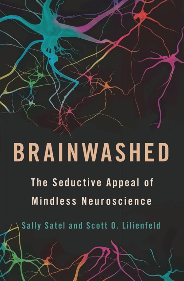 Brainwashed: The Seductive Appeal of Mindless Neuroscience (cover)