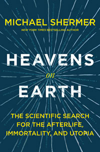 Heavens on Earth (autographed paperback), by Dr. Michael Shermer