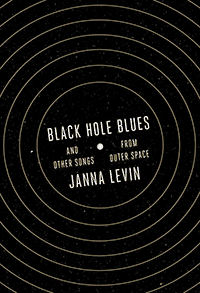 Black Hole Blues, by Janna Levin